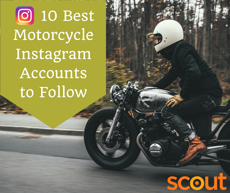 Scout 10 Best Motorcycle Instagram Accounts To Follow